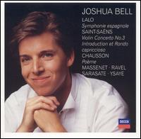 Lalo: Symphonie espagnole; Saint-Sa�ns: Violin Concerto No. 3; Chausson: Po�me - Joshua Bell (violin)