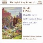 Gerald Finzi: I Said to Love; Let Us Garlands Bring; Before and After Summer