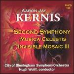 Aaron Jay Kernis: Second Symphony, Musica Celestis, Invisible Mosaic III