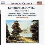Edward MacDowell: Piano Music, Vol. 3