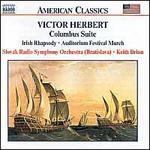 Victor Herbert: Columbus Suite; Irish Rhapsody; Auditorium Festival March