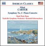 Elliott Carter: Symphony No. 1; Piano Concerto
