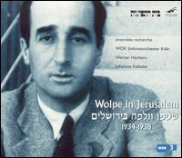 Wolpe in Jerusalem - Barbara Maurer (viola); Ensemble Recherche; Jaime Gonz�lez (oboe); Lucas Fels (cello); Shizuyo Oka (clarinet);...