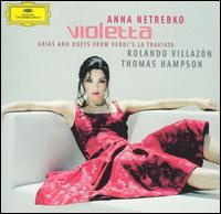 Violetta: Arias And Duets From Verdi's La Traviata [Includes DVD] - Anna Netrebko (vocals); Diane Pilcher (vocals); Helene Schneiderman (vocals); Herman Wall�n (vocals); Luigi Roni (vocals);...