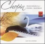 Chopin: Piano Sonata No. 3; Etudes; Mazurkas