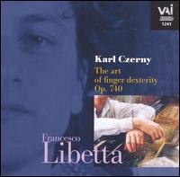 Karl Czerny: The Art of Finger Dexterity - Francesco Libetta (piano)