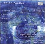 Fabian M�ller: Nachtges�nge; Cellokonzert; Intrada; Gayatri-Rhapsodie