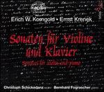 Korngold, Krenek: Sonaten fnr Violine und Klavier