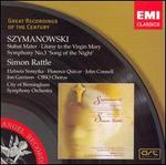 Szymanowski: Stabat Mater/Litany to the Virgin Mary/Symphony #3 'Song of the Night'