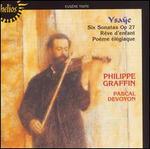 Ysa�e: Six Sonatas Op. 27; ROve d'enfant; PoFme TlTgiaque
