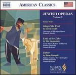 Jewish Operas, Vol. 2 (Milken Archive of American Jewish Music)