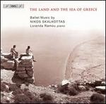 Nikos Skalkottas: The Land and the Sea of Greece