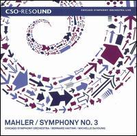 Mahler: Symphony No. 3 - Michelle DeYoung (mezzo-soprano); Chicago Children's Choir (choir, chorus); Chicago Symphony Chorus (choir, chorus);...