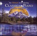 The  Ultimate Most Relaxing Classical Piano Music In the Universe