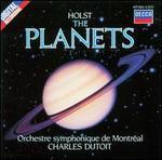 Holst: The Planets - Montreal Symphony Orchestra Chorus (choir, chorus); Orchestre Symphonique de MontrTal; Charles Dutoit (conductor)