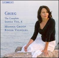 Grieg: The Complete Songs, Vol. 6 - Monica Groop (mezzo-soprano); Roger Vignoles (piano)