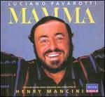 Mamma - Andrea Griminelli (flute); Luciano Pavarotti (tenor); Henry Mancini (conductor)
