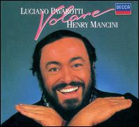 Volare: Popular Italian Songs Arranged & Conducted by Henry Mancini - Andrea Griminelli (flute); Bologna Teatro Comunale Chorus; Henry Mancini (piano); Luciano Pavarotti (tenor);...