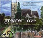Greater Love: English Choral & Organ Tradition