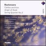 Rautavaara: Cantus Arcticus; Angel of Dusk; String Quartet No. 2