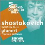Shostakovich: Symphony No. 10; Glanert: Theatrum bestiarum