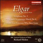 Elgar: Symphony No. 3; Pomp and Circumstance March No. 6