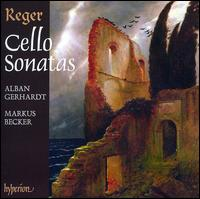 Reger: Cello Sonatas - Alban Gerhardt (cello); Markus Becker (piano)