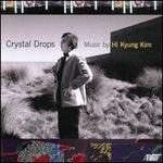 Crystal Drops: Music by Hi Kyung Kim