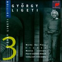 Ligeti: Works for Piano - Pierre-Laurent Aimard (piano)