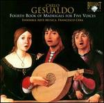 Gesualdo: Fourth Book of Madrigals for 5 voices