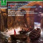 Mendelssohn: Die Erste Walpurgisnacht; O Haupt voll Blut und Wunder; Kyrie