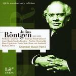 Julius R�ntgen: Chamber Music Part 2
