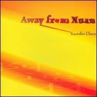 Yuanlin Chen: Away from Xuan - Eric Meyers (keyboards); Gangqin Zhao (percussion); Hannah Addario-Berry (cello); Hong Wang (erhu);...