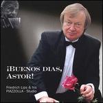 Buenos Dias, Astor!