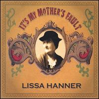 It's My Mother's Fault - Lissa Hanner