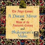 A Distant Mirror: Music of the 14th Century and Shaklespeare's Music