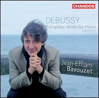 Debussy: Complete Works for Piano, Vol. 3 - Jean-Efflam Bavouzet (piano)