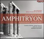 Joseph Martin Kraus: Amphitryon [Incidental Music]