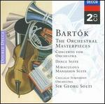 Bartok: the Orchestral Masterpieces-Concerto for Orchestra / Dance Suite / Miraculous Mandrian Suite / Music for Strings, Percussion & Celeste