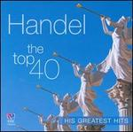 Handel: The Top 40 Greatest Hits