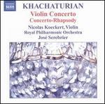Khachaturian: Violin Concerto; Concerto-Rhapsody
