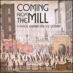 Coming from the Mill: A Musical Evening for L. S. Lowry