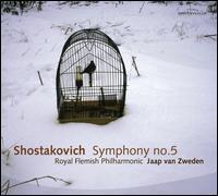 Shostakovich: Symphony No. 5 - Royal Flemish Philharmonic; Jaap van Zweden (conductor)