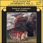 """Joseph Joachim Raff: Symphony No. 2; """"Aus Th�ringen"""" Suite"""