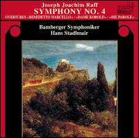 Joseph Joachim Raff: Symphony No. 4; Overtures - Bamberg Symphony Orchestra; Hans Stadlmair (conductor)