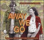 Away We Go [Original Motion Picture Soundtrack]