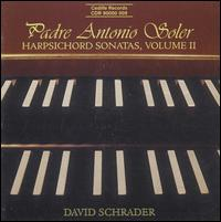Padre Antonio Soler: Harpsichord Sonatas, Vol. 2 - David Schrader (harpsichord)