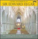 Choral Masterpieces of Sir Edward Elgar