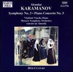 Alemdar Karamanov: Symphony No. 3; Piano Concerto No. 3
