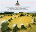 Messiaen: Quatuor pour la Fin du Temps; Debussy: Sonata No. 1 for Cello and Piano; Bart=k: Contrasts